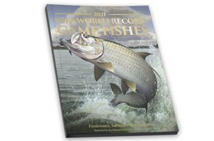2021 IGFA world Record Game Fishes Book